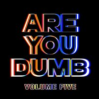 Are You Dumb? Vol. 5 — Jammer