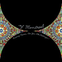 Hissing Fauna, Are You The Destroyer? — of Montreal
