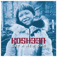 Get a New One — Kosheen