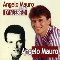 Angelo Mauro canta D'Alessio — Angelo Mauro