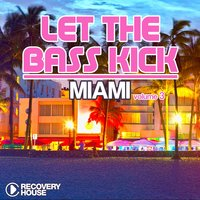 Let the Bass Kick in Miami, Vol. 3 — сборник