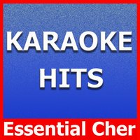 Karaoke Hits: Essential Cher — Original Backing Tracks