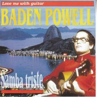Love Me With Guitar (Samba Triste) — Baden Powell