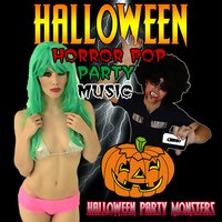 Halloween Horror Pop Party Music — Halloween Party Monsters