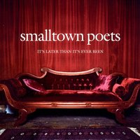 It's Later Than It's Ever Been — Smalltown Poets