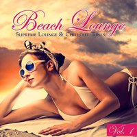 Beach Lounge, Vol. 1 - 20 Supreme Lounge & Chillout Tunes — сборник