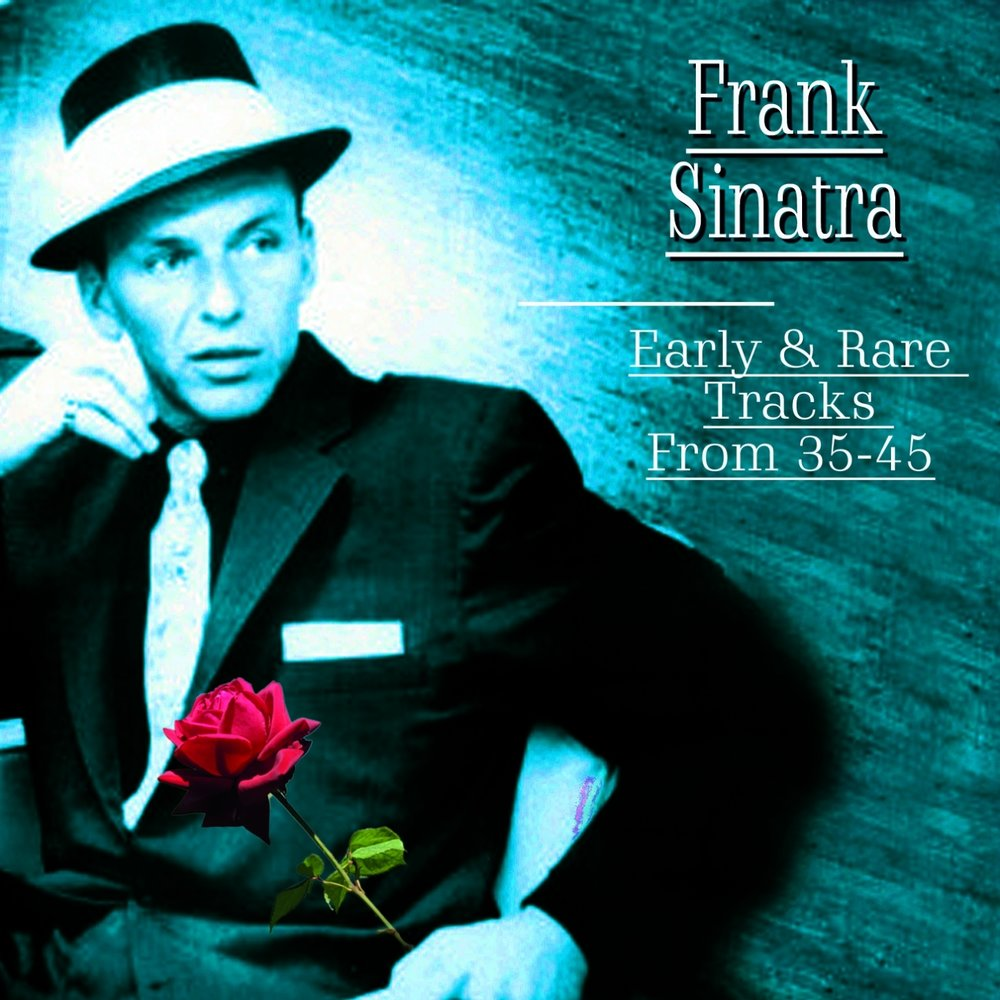 the early life and work of frank sinatra The way it was: my life with frank sinatra [eliot weisman, jennifer valoppi] on amazoncom free shipping on qualifying offers a candid and eye-opening inside look at the final decades of sinatra's life told by his longtime manager and friend.