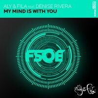 My Mind Is With You — Aly & Fila, Denise Rivera