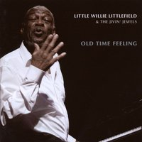 Old Time Feeling — Little Willie Littlefield, The Jivin´ Jewels, Little Willie Littlefield, The Jivin´ Jewels
