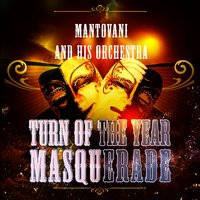 Turn Of The Year Masquerade — Mantovani & His Orchestra