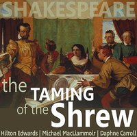 The Taming of the Shrew — Michael Macliammoir, Hilton Edwards, Daphne Carroll