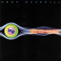 Exit The Dragon — Urge Overkill