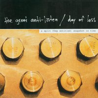 Split Cd — The Great Anti-listen/Day Of Less