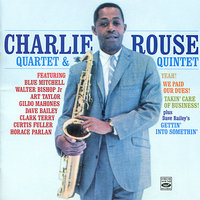 Yeah! + We Paid Our Dues! + Takin' care of Business + Gettin' Into Somethin' — Clark Terry, Charlie Rouse, Curtis Fuller, Art Taylor, Horace Parlan, Walter Bishop Jr.