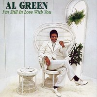 I'm Still In Love With You — Al Green