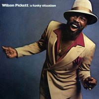 A Funky Situation — Wilson Pickett