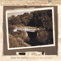 Traces Of The Old Road — James Lee Stanley