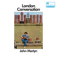 London Conversation — John Martyn