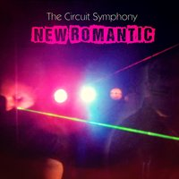 New Romantic (feat. Nick Beggs) — Nick Beggs, The Circuit Symphony