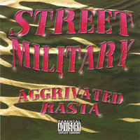 Aggrivated Rasta — Street Military