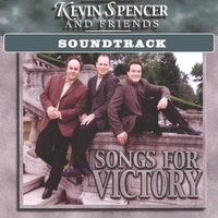 Songs for Victory Soundtrack — Kevin Spencer & Friends