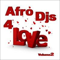 Afro Djs 4 Love, Vol. 2 — сборник