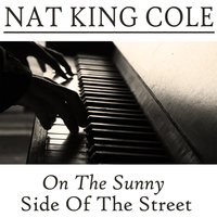 On The Sunny Side Of The Street — Nat King Cole, Quincy Jones