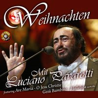 Weihnachten Mit Luciano Pavarotti — Luciano Pavarotti|Orchestra of the Holy Church|The Holy Voices