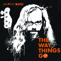 The Way Things Go — Laurent David