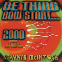 De Thing Now Start 2000 — Ronnie McIntosh