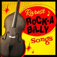 Rarest Rock-a-Billy Songs — сборник