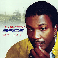 My Way — Mikey Spice