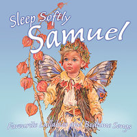 Sleep Softly Samuel - Lullabies & Sleepy Songs — The London Fox Players, Frank McConnell, Ingrid DuMosch, Eric Quiram, Julia Plaut