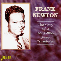 The Story of a Forgotten Jazz Trumpeter — Frank Newton
