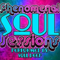 Phenomenal Soul Sessions — Soul Deep