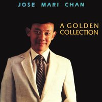 A Golden Collection — Jose Mari Chan