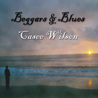 Beggars and Blues — Casee Wilson