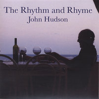 The Rhythm and Rhyme — John Hudson