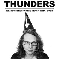 Weird Spines White Trash Whatever — Thunders