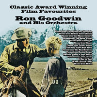 Classic Award Winning Film Favourites — Ron Goodwin and His Orchestra