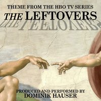 The Leftovers (Main Title from the Hbo TV Series) — Dominik Hauser