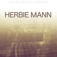 The Classic Years, Vol 2 — Herbie Mann