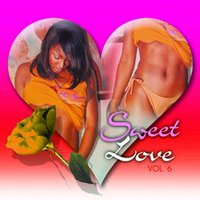 Sweet Love Vol. 6 — Sweet Love