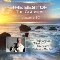 The Best of The Classics Volume 10 — Philharmonic Wind Orchestra & Marc Reift
