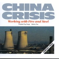 Working With Fire And Steel — China Crisis