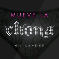 Mueve la Chona - Single — Moilander