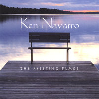 The Meeting Place — Ken Navarro
