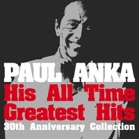 His All Time Greatest Hits - 30th Anniversary Collection — Paul Anka