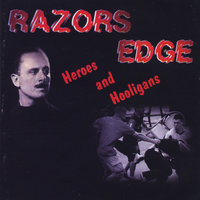 Heroes and Hooligans — Razors Edge