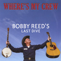 Where's My Crew — Bobby Reed